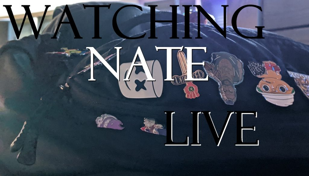 watching nate live
